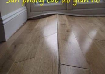 Sàn gỗ bị phồng do nước